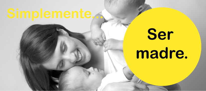 Simplemente… Ser madre