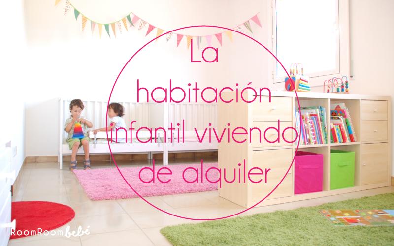 Cómo diseñar su habitación infantil viviendo de alquiler